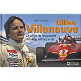 Gilles Villeneuve : Le pilote de l&#39;impossible, dition bilingue franais-anglaispar Paolo D&#39;Alessio