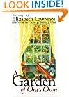 A Garden of One's Own: Writings of Elizabeth Lawrence