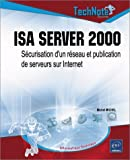 Isa server 2000 : Scurisation d'un rseau et Publication de serveurs sur internet