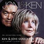 Joni & Ken: An Untold Love Story | Ken Tada,Joni Eareckson Tada,Larry Libby