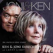Joni & Ken: An Untold Love Story | [Ken Tada, Joni Eareckson Tada, Larry Libby]