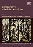 Comparative Administrative Law (Research Handbooks in Comparative Law series)