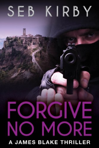 Book: FORGIVE NO MORE (James Blake thriller series Book 3) by Seb Kirby
