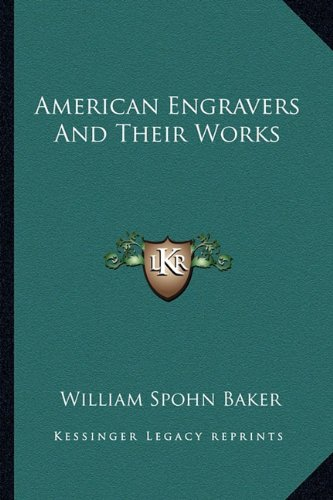 American Engravers and Their Works