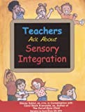 Teachers Ask About Sensory Integration, 2nd Edition