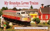 My Grandpa Loves Trains: A Picture Storybook for Preschoolers