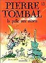Pierre Tombal, tome 13 : La pelle aux morts par Cauvin