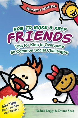 How to Make & Keep Friends: Tips for Kids to Overcome  50 Common Social Challenges (Making Friends Kids compare prices)