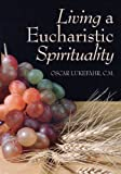 img - for Living a Eucharistic Spirituality book / textbook / text book