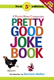 A Prairie Home Companion Pretty Good Joke Book: 5th Edition