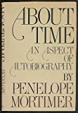 &#34;About Time - An Aspect of Autobiography&#34; av Penelope Mortimer