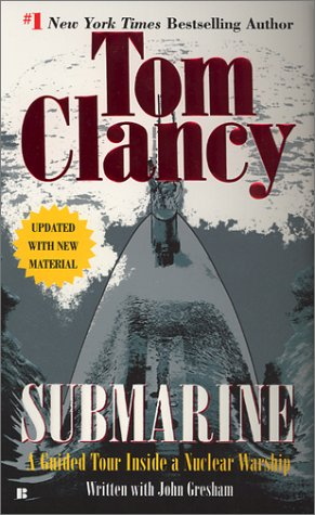Submarine: A Guided Tour Inside a Nuclear Warship, Tom  Clancy, John  Gresham