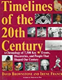 img - for Timelines of the 20th Century: A Chronology of 7,500 Key Events, Discoveries, and People That Shaped Our Century book / textbook / text book