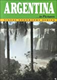 img - for Argentina in Pictures (Visual Geography. Second Series) book / textbook / text book