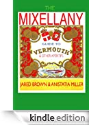 The Mixellany Guide to Vermouth & Other Aperitifs (English Edition) [Edizione Kindle]