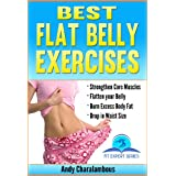 Best Flat Belly Exercises - Easy to Follow Exercises & Nutritional Advice (Fit Expert Series - Book 3) ~ Andy Charalambous