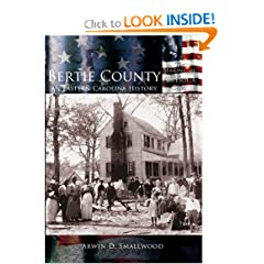 Bertie County: An Eastern Carolina History  (NC)  (Making of America) by Arwin D. Smallwood