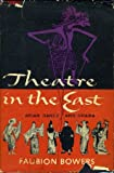 Theatre in the East; a Survey of Asian Dance and Drama