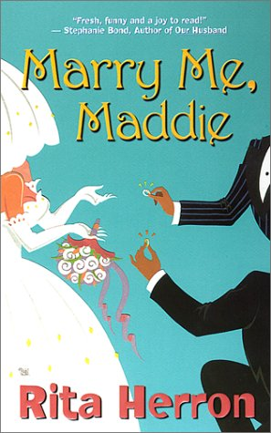 Marry Me, Maddie (Time of Your Life), RITA HERRON