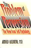 img - for The Problem of Perversion: The View from Self Psychology book / textbook / text book