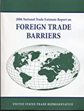 National Trade Estimate Report on Foreign Trade Barriers by