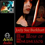 The Rose of Shanhasson | [Joely Sue Burkhart]