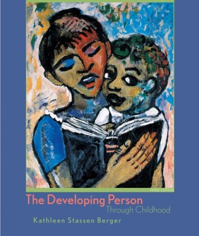 The Developing Person Through Childhood, Third Edition, Kathleen Stassen Berger