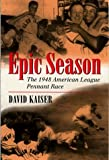 Epic Season: The 1948 American League Pennant Race