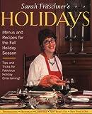 Sarah Fritschner's Holidays: Menus and Recipes for the Fall Holiday Season