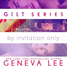 Gilt: By Invitation Only Audiobook by Geneva Lee Narrated by Marisa Vitali