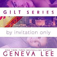 Gilt: By Invitation Only | Livre audio Auteur(s) : Geneva Lee Narrateur(s) : Marisa Vitali