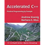 Accelerated C++: Practical Programming by Example (C++ In-Depth Series)Andrew Moo, Barbara E....�ɂ��