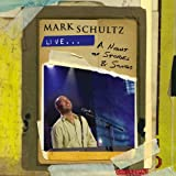 Mark Schultz Live: A Night of Stories & Songs by Mark Schultz