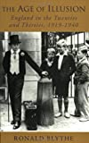 Phoenix: The Age of Illusion: England in the Twenties and Thirties, 1919-1940 (1842122584) by Blythe, Ronald