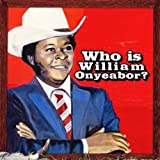 World Psychedelic Classics 5: Who is William Onyeabor? William Onyeabor