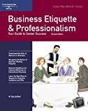 Business Etiquette and Professionalism: Revised Edition (Crisp Fifty-Minute Books)