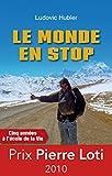 Le monde en stop: Cinq ann�es � l'�cole de la vie (R CITS)