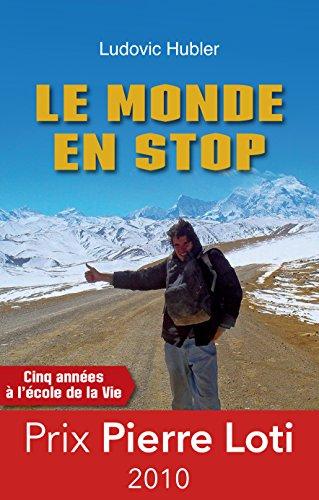 Le monde en stop: Cinq années à l'école de la vie (R CITS)