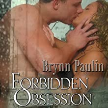 Forbidden Obsession Audiobook by Brynn Paulin Narrated by Gideon Welles