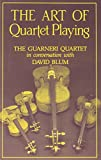 The Art of Quartet Playing (Cornell Paperbacks)