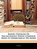 echange, troc A. Olry - Bassin Houiller de Valenciennes: Partie Comprise Dans Le Dpartement Du Nord
