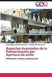 img - for Aspectos Avanzados de la Polimerizaci n por Apertura de anillo: Poli steres: s ntesis y aplicaciones (Spanish Edition) book / textbook / text book
