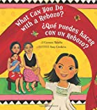 What Can You Do With a Rebozo?/¿Qué puedes hacer con un rebozo? (English and Spanish Edition)