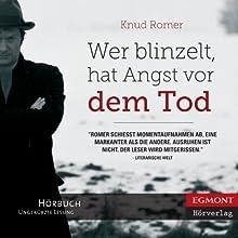 Wer blinzelt, hat Angst vor dem Tod (       ungekürzt) von Knud Romer, Ulrich Sonnenberg (translator) Gesprochen von: Matthias Lühn