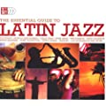 The Essential Guide to Latin Jazz