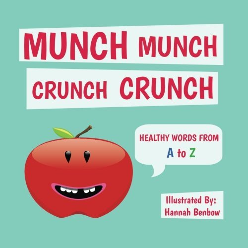 munch-munch-crunch-crunch-healthy-words-from-a-to-z-by-hannah-benbow-2014-04-04