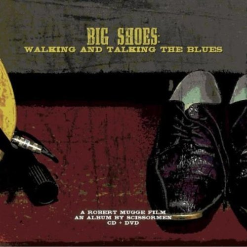 Scissormen – Big Shoes Walking and Talking the Blues (2012) [FLAC]