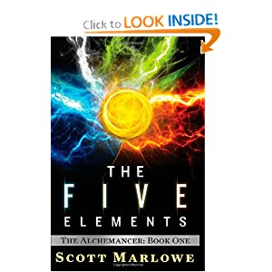 The Five Elements: (The Alchemancer: Book One) by Scott Marlowe