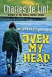 Over My Head: Wildlings Series Book 2