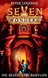 Seven Wonders - Die Bestie von Babylon: Band 2